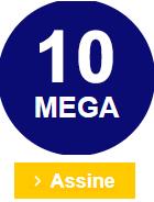 Assinar plano 10 MEGA