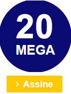 Assinar plano 20 MEGA