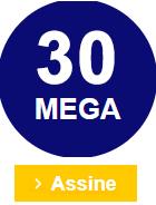 Assinar plano 30 MEGA